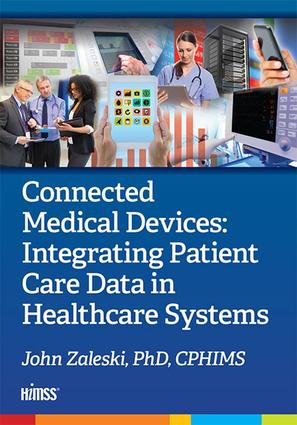 Connected Medical Devices: Integrating Patient Care Data in Healthcare Systems book cover