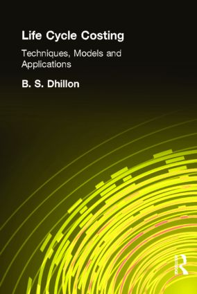 Life Cycle Costing: Techniques, Models and Applications, 1st Edition (Hardback) book cover