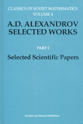A. D. Alexandrov Selected Works Part I: Selected Scientific Papers, 1st Edition (Paperback) book cover