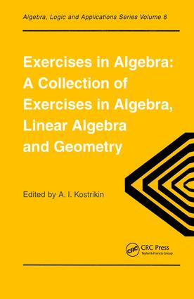 Exercises in Algebra: A Collection of Exercises, in Algebra, Linear Algebra and Geometry, 1st Edition (Paperback) book cover