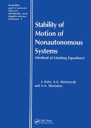 Stability of Motion of Nonautonomous Systems (Methods of Limiting Equations): (Methods of Limiting Equations, 1st Edition (Hardback) book cover