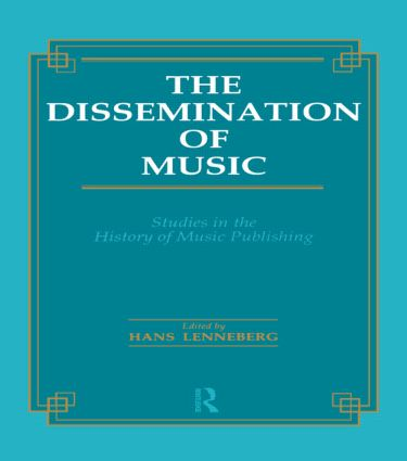 Dissemination of Music: Studies in the History of Music Publishing (Hardback) book cover