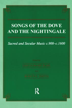Songs of the Dove and the Nightingale: Sacred and Secular Music c.900-c.1600 (Paperback) book cover