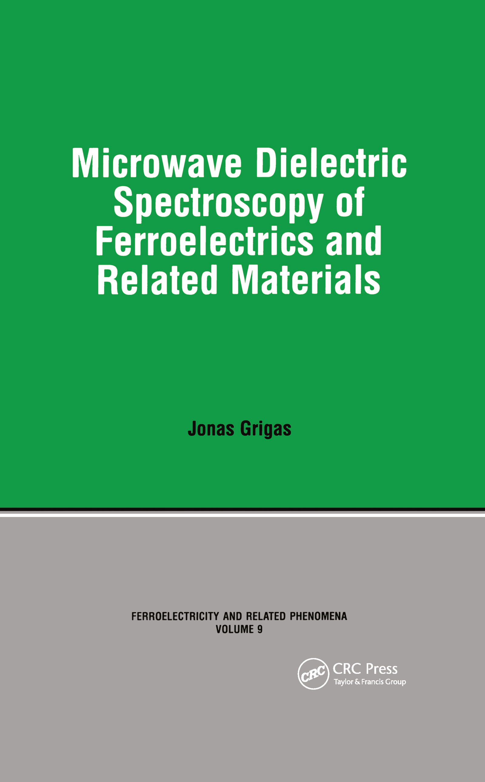 Microwave Dielectric Spectroscopy of Ferroelectrics and Related Materials: 1st Edition (Hardback) book cover