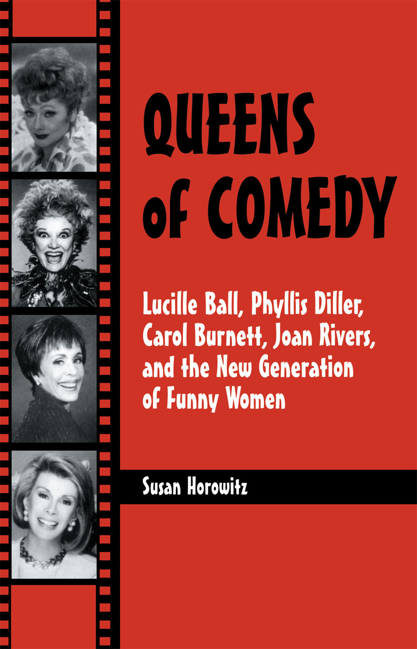 Queens of Comedy: Lucille Ball, Phyllis Diller, Carol Burnett, Joan Rivers, and the New Generation of Funny Women (Paperback) book cover