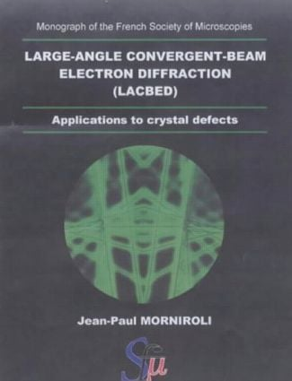 Large-Angle Convergent-Beam Electron Diffraction Applications to Crystal Defects: 1st Edition (Paperback) book cover