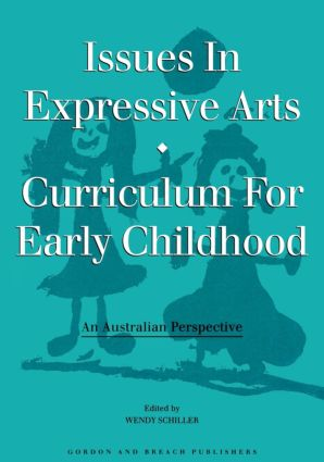 Issues in Expressive Arts Curriculum for Early Childhood: 1st Edition (Paperback) book cover