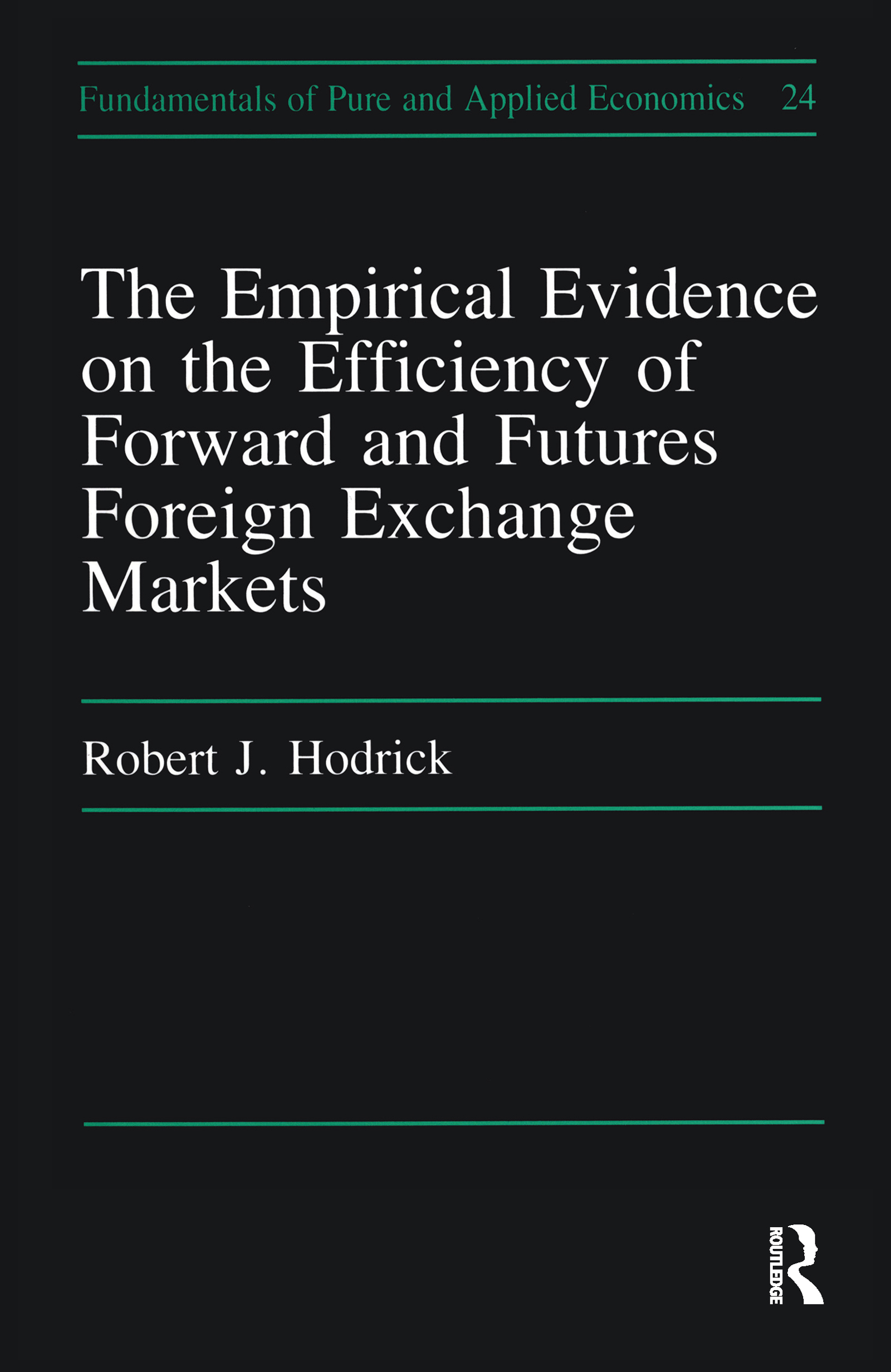 Empirical Evidence on the Efficiency of Forward and Futures Foreign Exchange Markets: 1st Edition (Paperback) book cover