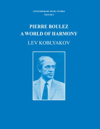 Pierre Boulez: A World of Harmony book cover