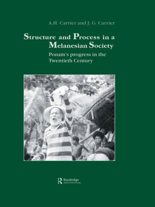 Structure and Process in a Melanesian Society: Ponam's Progress in the Twentieth Century, 1st Edition (Hardback) book cover