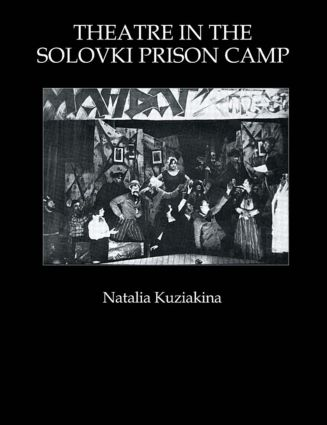 Theatre in the Solovki Prison Camp