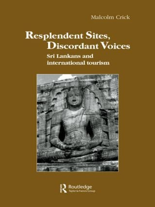Resplendent Sites, Discordant Voices: Sri Lankans and International Tourism (Hardback) book cover