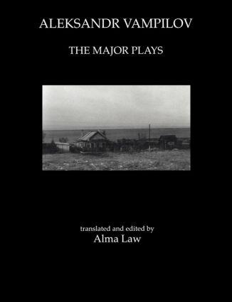 Aleksandr Vampilov: The Major Plays: 1st Edition (Paperback) book cover