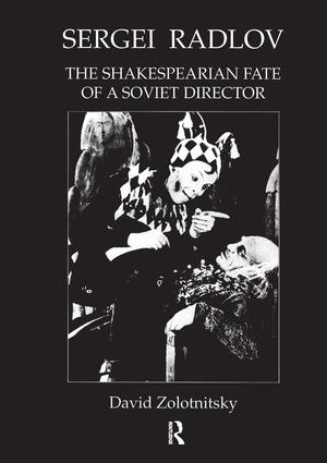 Sergei Radlov: The Shakespearian Fate of a Soviet Director: 1st Edition (Paperback) book cover