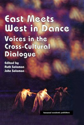 East Meets West in Dance: Voices in the Cross-Cultural Dialogue book cover