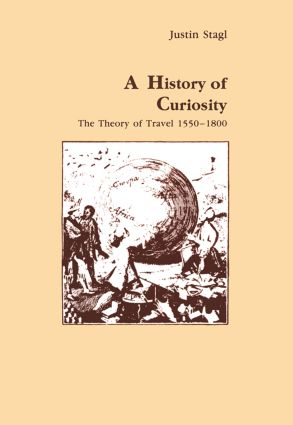 A History of Curiosity: The Theory of Travel 1550-1800 book cover