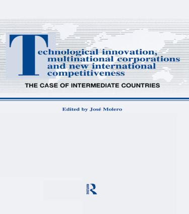 Technological Innovations, Multinational Corporations and the New International Competitiveness: The Case of Intermediate Countries (Hardback) book cover