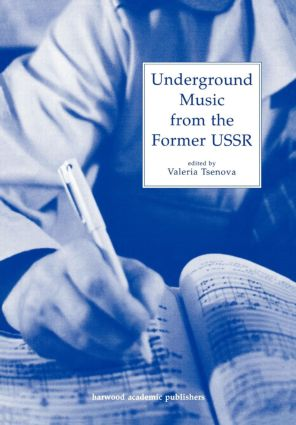 Underground Music from the Former USSR: 1st Edition (Paperback) book cover