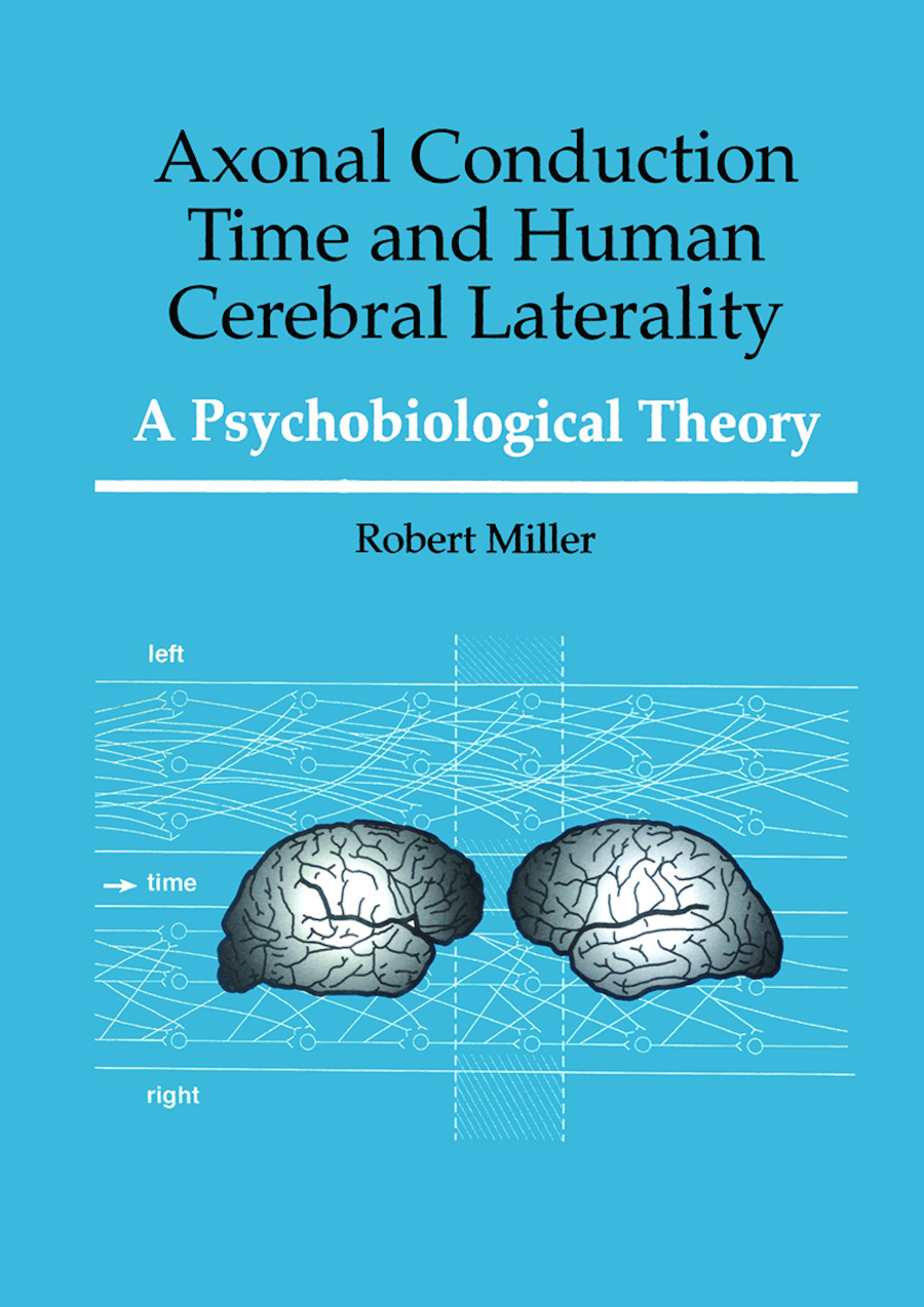 Axonal Conduction Time and Human Cerebral Laterality: A Psycological Theory, 1st Edition (Hardback) book cover