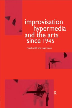 Improvisation Hypermedia and the Arts since 1945 (Hardback) book cover