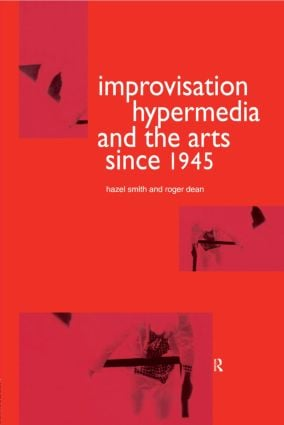 Improvisation Hypermedia and the Arts since 1945 (Hardback) book cover