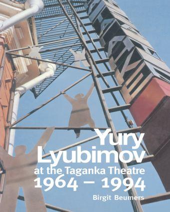 Yuri Lyubimov: Thirty Years at the Taganka Theatre