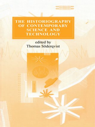 The Historiography of Contemporary Science and Technology: 1st Edition (Hardback) book cover