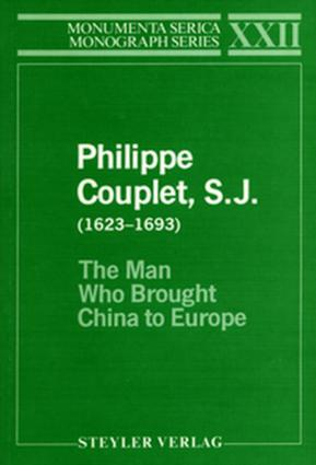 Philippe Couplet, S.J. (1623–1693): The Man Who Brought China to Europe, 1st Edition (Paperback) book cover
