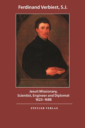 Jesuit Missionary, Scientist, Engineer and Diplomat: Jesuit Missionary, Scientist, Engineer and Diplomat, 1st Edition (Hardback) book cover