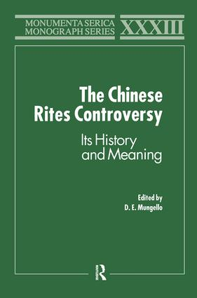 The Chinese Rites Controversy: Its History and Meaning book cover