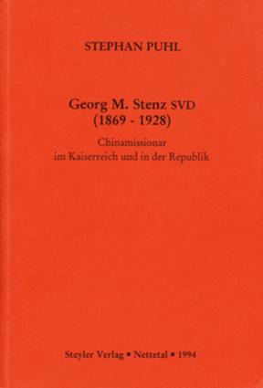 Georg M. Stenz SVD (1869-1928): Chinamissionar im Kaiserreich und in der Republik book cover