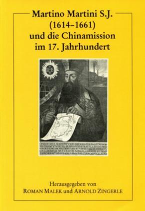 Martino Martini S.J. (1614-1661) und die Chinamission im 17. Jahrhundert book cover