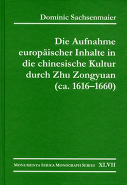 Die Aufnahme europäischer Inhalte in die chinesische Kultur durch Zhu Zongyuan (ca. 1616–1660) book cover
