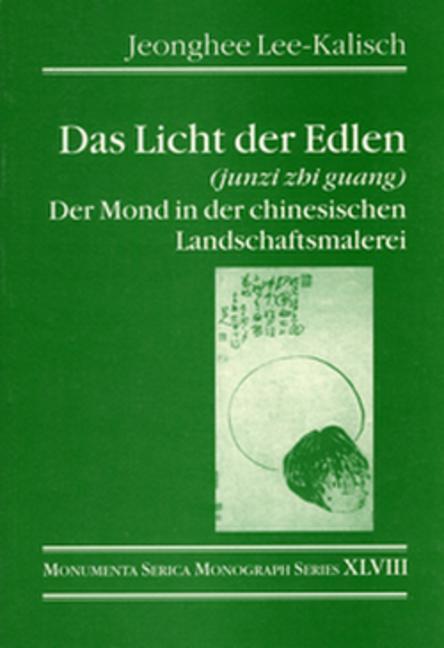 Das Licht der Edlen (junzi zhi guang): Der Mond in der chinesischen Landschaftsmalerei, 1st Edition (Paperback) book cover