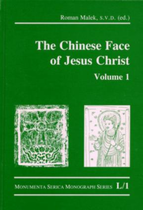 The Chinese Face of Jesus Christ: Volume 1: 1st Edition (Hardback) book cover