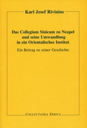 Das Collegium Sinicum zu Neapel und seine Umwandlung in ein Orientalisches Institut: Ein Beitrag zu seiner Geschichte book cover