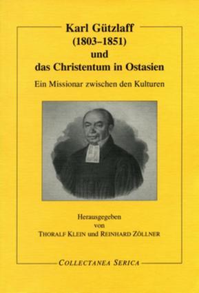 Karl Gützlaff (1803-1851) und das Christentum in Ostasien: Ein Missionar zwischen den Kulturen book cover