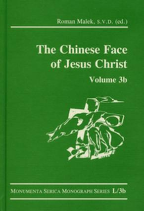 The Chinese Face of Jesus Christ: Volume 3b: 1st Edition (Hardback) book cover