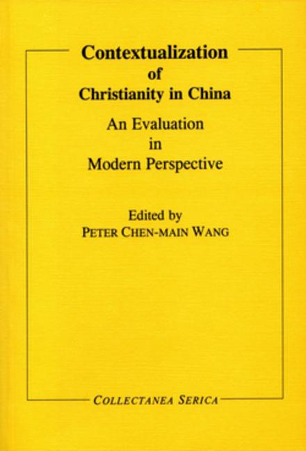 Contextualization of Christianity in China: An Evaluation in Modern Perspective book cover