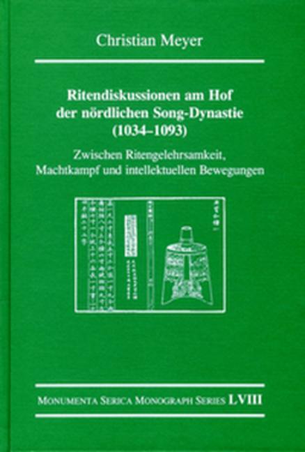 Ritendiskussionen am Hof der nördlichen Song-Dynastie (1034-1093): Zwischen Ritengelehrsamkeit, Machtkampf und intellektuellen Bewegungen book cover