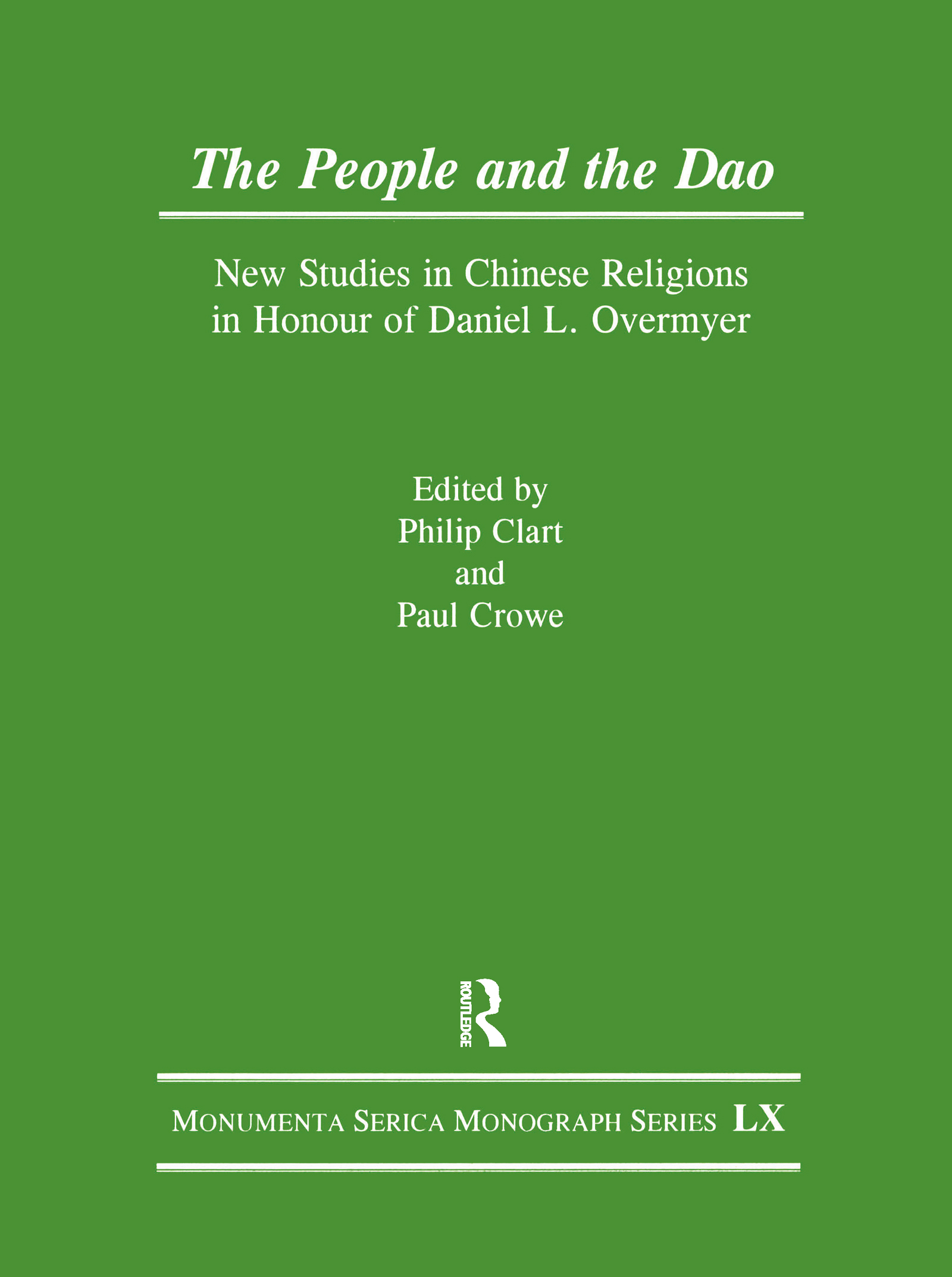 The People and the Dao: New Studies in Chinese Religions in Honour of Daniel L. Overmyer, 1st Edition (Hardback) book cover