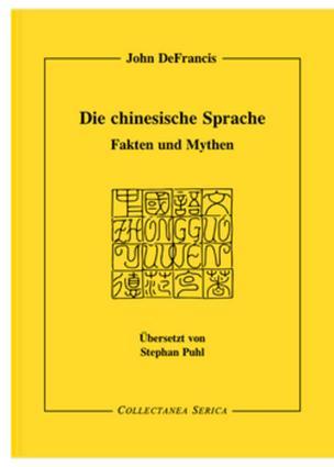 Die chinesische Sprache: Fakten und Mythen. Übersetzt von Stephan Puhl (1941-1997) book cover