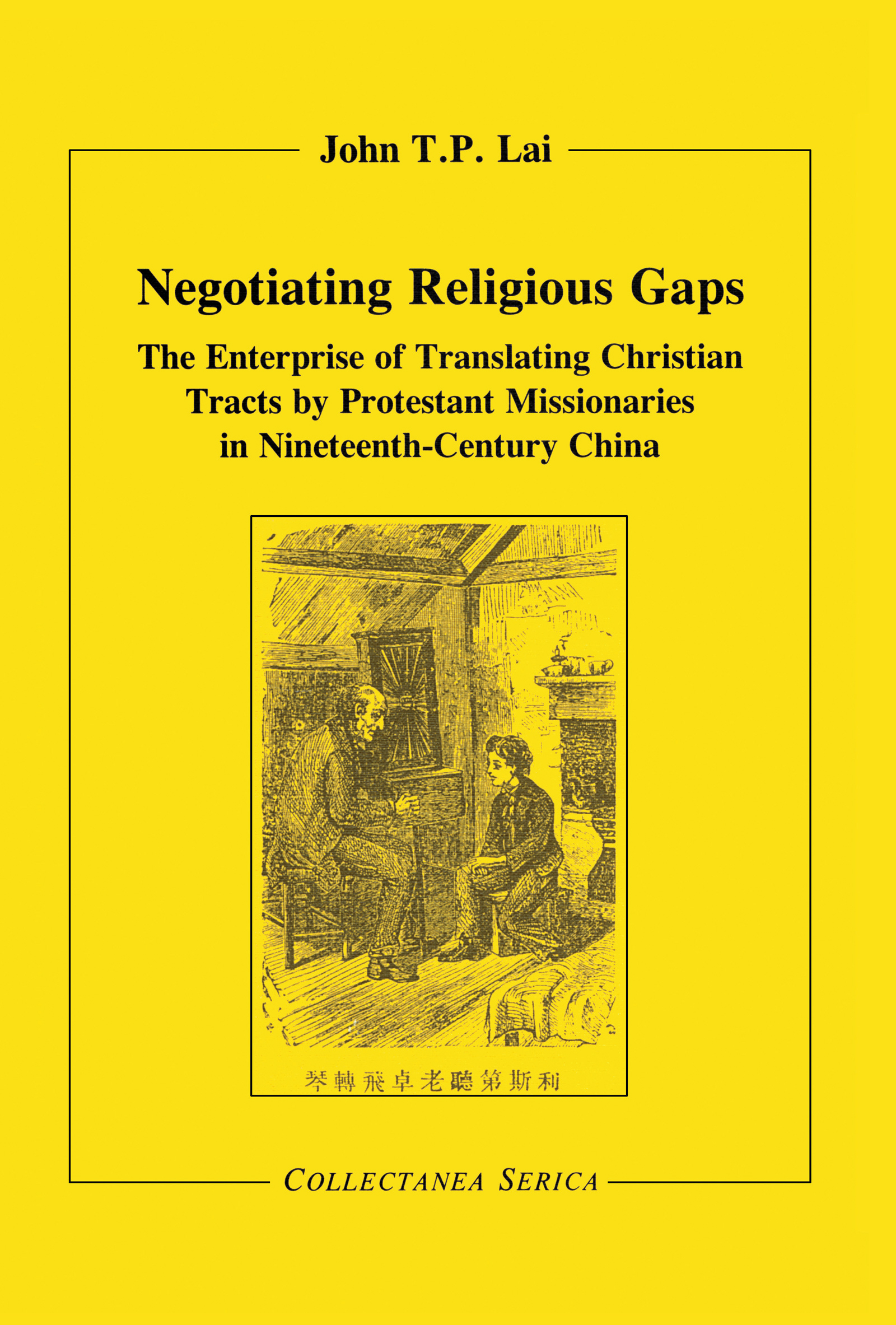 Negotiating Religious Gaps: The Enterprise of Translating Christian Tracts by Protestant Missionaries in Nineteenth-Century China book cover