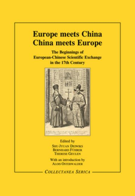 Europe Meets China - China Meets Europe: The Beginnings of European-Chinese Scientific Exchange in the 17th Century book cover