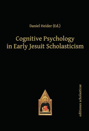 Cognitive Psychology in Early Jesuit Scholasticism: 1st Edition (Hardback) book cover