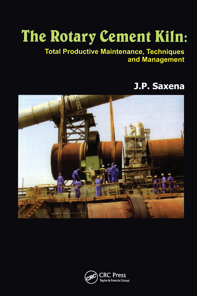 The Rotary Cement Kiln: Total Productive Maintenance, Techniques and Management, 1st Edition (Hardback) book cover