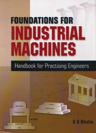 Foundations for Industrial Machines: Handbook for Practising Engineers, 1st Edition (Hardback) book cover