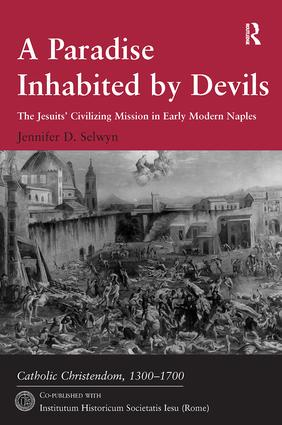A Paradise Inhabited by Devils: The Jesuits' Civilizing Mission in Early Modern Naples, 1st Edition (Hardback) book cover
