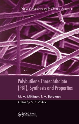 Polybutilene Therephthalate (PBT), Synthesis and Properties: 1st Edition (Hardback) book cover