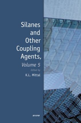 Silanes and Other Coupling Agents, Volume 5: 1st Edition (Hardback) book cover